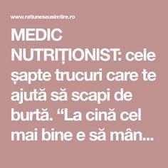 """MEDIC NUTRIȚIONIST: cele șapte trucuri care te ajută să scapi de burtă. """"La cină cel mai bine e să mâncăm…"""""""