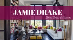 Glamor, functionality, art and colors...Decorator Review: Jamie Drake