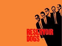 Reservoir Dogs - with a link for The Top 25 Gangster Films of the Last 40 Years