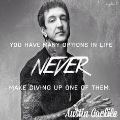 Not really a fan of the band Of Mice & Men but I like this quote from the lead singer