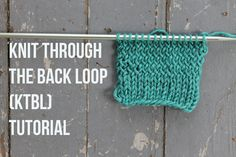 Knit through the back loop tutorial and tips