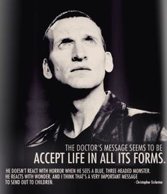 #DoctorWho The Ninth Doctor #ChristopherEccleston #Quote