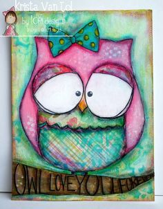 Mixed media art using digita image Owl-ive the Owl from By Lori Designs!~Thinking of you KC! Mixed Media Canvas, Mixed Media Art, Arte Country, Owl Crafts, Mix Media, Owl Art, Art Journal Pages, Art Journaling, Artist Trading Cards