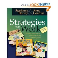 Strategies That Work by Stephanie Harvey and Anne Goudvis gives teachers practical ways to teach students reading strategies for thinking and obtaining meaning from text.