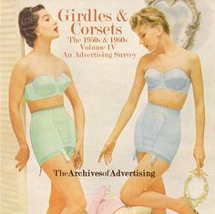 Girdles and Corsets 1950s & 1960s