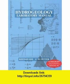 Hydrogeology Laboratory Manual (9780023692017) Keenan Lee, C.W. Fetter , ISBN-10: 0023692014  , ISBN-13: 978-0023692017 ,  , tutorials , pdf , ebook , torrent , downloads , rapidshare , filesonic , hotfile , megaupload , fileserve