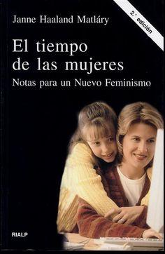 El Tiempo de Las Mujeres: Notas para un Nuevo Feminismo - Janne Haaland Matláry - Google Libros