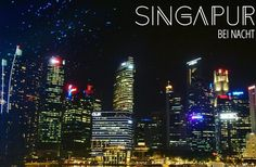 Singapur bei Nacht - die besten Attraktionen - umsonst und draußen