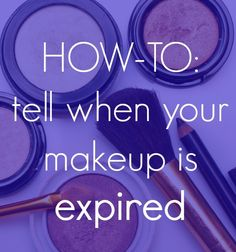 how to tell when your makeup is expired