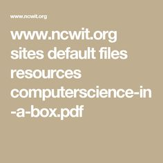 www.ncwit.org sites default files resources computerscience-in-a-box.pdf