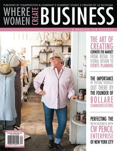 The art of creating is cornering the market – from retail to floral design to event planning  — get the inside scoop on putting yourself out there, and find the tools of success for your creative company inside Where Women Create BUSINESS.