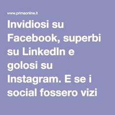 Invidiosi su Facebook, superbi su LinkedIn e golosi su Instagram. E se i social fossero vizi capitali? (INFOGRAFICA) | Prima Comunicazione