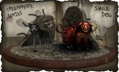 Smile Dog Creepypasta | Creative Commons Attribution-Noncommercial-Share Alike 3.0 License .