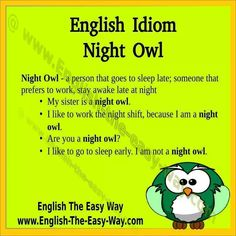 #SpeakEnglish #Idiom Nightowl is someone that: 1. stays up late 2. likes birds