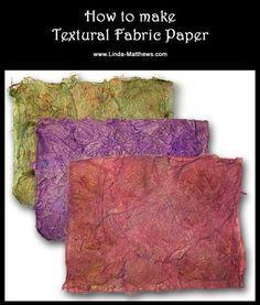 How to make textural - https://www.linda-matthews.com/how-to-make-textural-fabric-paper/