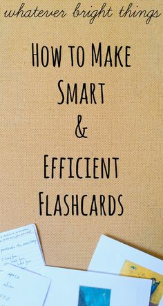 How to Make Smart and Efficient Flashcards - Whatever Bright Things