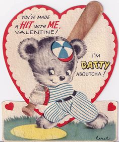 You've made a HIT with ME, Valentine!  I'm BATTY aboutcha!  - Vintage Valentine