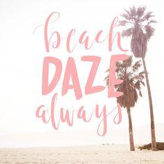 beach DAZE always