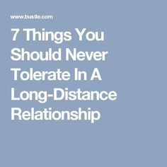 7 Things You Should Never Tolerate In A Long-Distance Relationship
