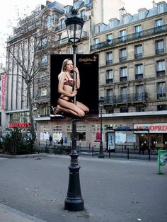 Ideaworks used street poles to advertise fashion underclothes.Paris lighting poles were transformed into strip tease poles –clever night club advertising.