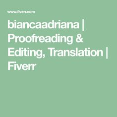 biancaadriana | Proofreading & Editing, Translation | Fiverr