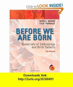 Before We are Born: Essentials of Embryology and Birth Defects - with STUDENT CONSULT Online Access (Before We Are Born: Essentials of Embryology & Birth Defects) Paperback ? Pro Life Quotes, Popular Books, Mystery Books, Used Books, Textbook, Books Online, Birth, Essentials, This Or That Questions