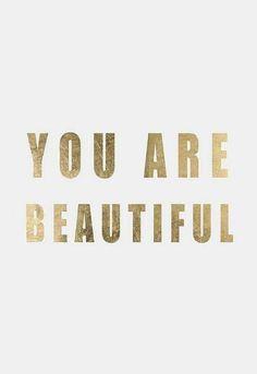 You are beautiful www.PiensaenChic.com