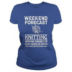 (Tshirt Coupon Today) KNITTING WEEKEND FORECAST Top Shirt design Hoodies Tee Shirts