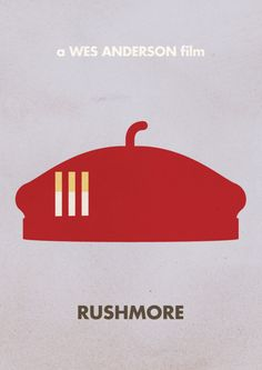 Rushmore. I love this movie poster. This might be my all time favorite film. Well developed characters, story, and an awesome soundtrack.