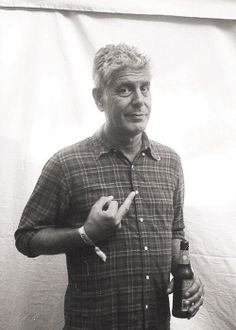 Anthony Bourdain.. he loves to travel, eat and drink. So I'm not really sure why we haven't met yet!