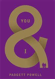 You & I / Padgett Powell
