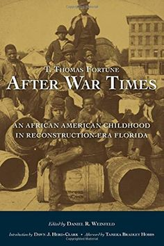 After War Times: An African American Childhood in Reconstruction-Era Florida by T. Thomas Fortune http://www.amazon.com/dp/0817318364/ref=cm_sw_r_pi_dp_WU7Aub1TCFJ52