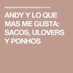ANDY Y LO QUE MAS ME GUSTA: SACOS, ULOVERS Y PONHOS