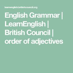 English Grammar | LearnEnglish | British Council | order of adjectives