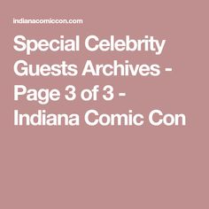Special Celebrity Guests Archives - Page 3 of 3 - Indiana Comic Con