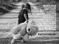 """""""Nadie está a salvo de las #Derrotas. Pero es mejor perder algunos combates en la lucha por nuestros #Sueños, que ser derrotado sin saber siquiera por qué se está luchando"""". #PauloCoelho #FrasesCelebres @candidman"""