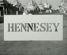 Hennesey - (1959-1963). Starring: Jackie Cooper. Abby Dalton, Roscoe Karns, Henry Kulky, James Komack, Arte Johnson, Herb Ellis, Robert Gist, Stephen Roberts, Harry Holcombe, Ted Fish, Frank Gorshin and Norman Alden. Partial Guest Cast: Bill Bixby, Harvey Korman, William Schallert, Sammy Davis, Jr., Don Rickles, Mickey Rooney, Ken Berry, Doug McClure, Robert Culp, Aneta Corsant, Charles Bronson, Donna Douglas, Jack Cassidy, Soupy Sales, Raymond Bailey, Ruta Lee, Ellen Corby and Kasey Rogers.