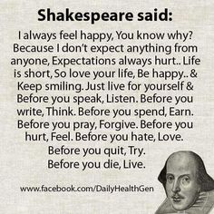 Shakespeare said: I always feel happy, You know why? Because I don't expect anything from anyone. Expectations always hurt. Me Before You Quotes, Quotes To Live By, Words Quotes, Wise Words, Sayings, Quotes Quotes, Best Quotes, Love Quotes, Inspirational Quotes