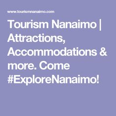A vibrant harbour city just 90 minutes from Victoria and only 3 hours from Tofino on beautiful Vancouver Island. Harbor City, Underground Music, Vancouver Island, British Columbia, Tourism, Victoria, How To Get, Explore, Travel