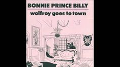 Bonnie Prince Billy - We Are Unhappy