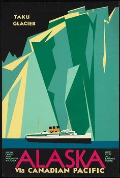 Canadian Pacific Taku Glacier to Alaska via Canadian Pacific #travel #vintage #poster