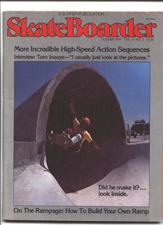 Skateboarder Magazine. Never missed an issue from mid 70's until around '81.