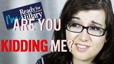 """Are you SERIOUSLY 'Ready for Hillary'?! 