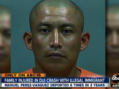 Az woman with 2 children in vehicle was hit - head on collision - by an illegal immigrant high on drugs who had been deported 6x in 3 years ... simply outrageous