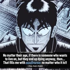 """No matter what their age, if there is someone who wants to live on, but they end up dying anyway, then. that fills me with sadness no matter who it is! Kaiji Anime, Tanya The Evil, Manga Quotes, Anime People, Seven Deadly Sins, Bungou Stray Dogs, One Punch Man, Tokyo Ghoul"