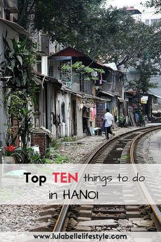 Top Ten things to do in Hanoi. http://www.lulabellelifestyle.com/hanoi.html