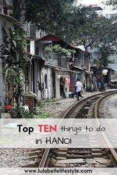 Top Ten things to do in Hanoi. http://www.lulabellelifestyle.com/hanoi.html