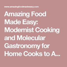 Beef Times& Temp --Amazing Food Made Easy: Modernist Cooking and Molecular Gastronomy for Home Cooks to Amaze