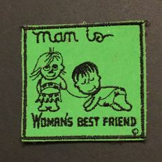 Hey, I found this really awesome Etsy listing at https://www.etsy.com/listing/265798597/man-is-womans-best-friend-vintage-bikers