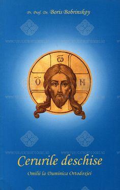 Cerurile deschise. Omilii la Duminica Ortodoxiei